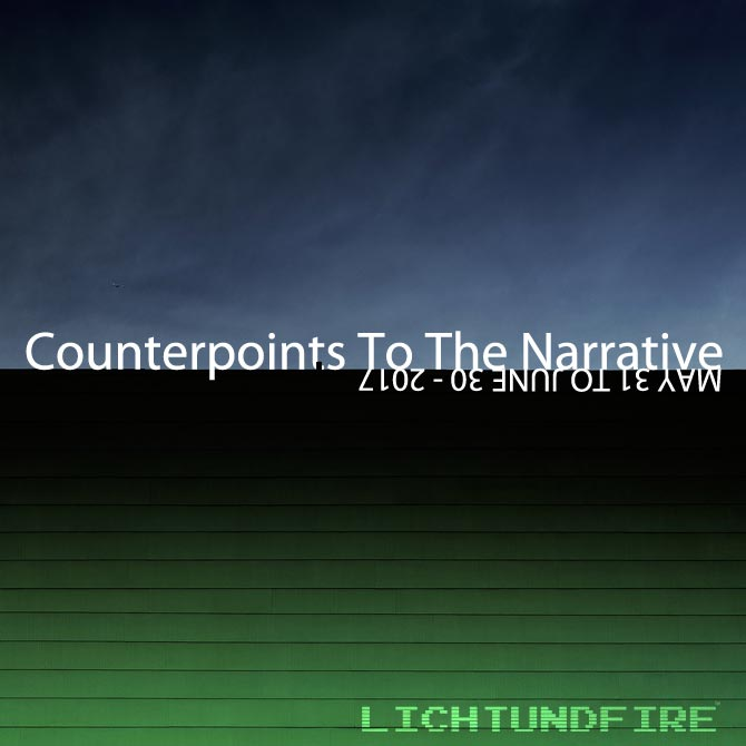 Counterpoints To The Narrative Show June 2017 @ Lichtundfire
