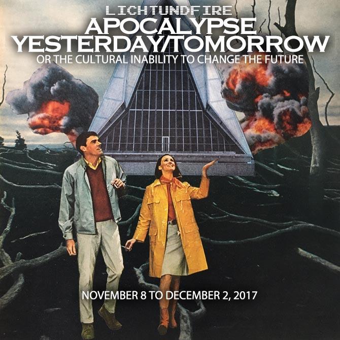 Apocalypse Yesterday Tomorrow Show November 2017 @ Lichtundfire