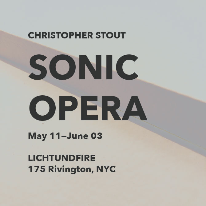 CHRISTOPHER STOUT SONIC OPERA @ Lichtundfire