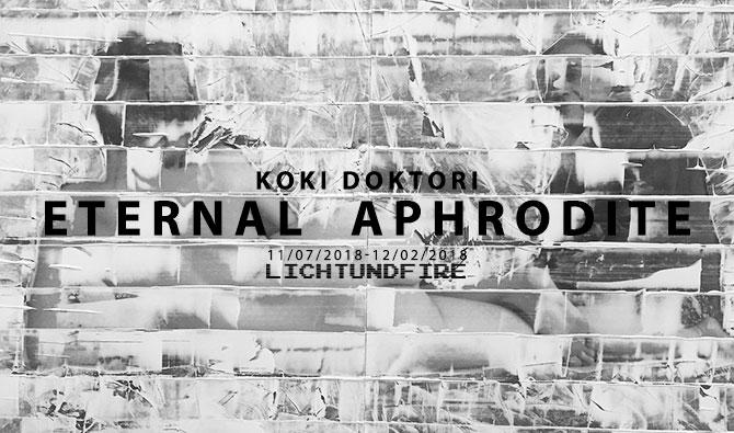 KOKI DOKTORI ETERNAL APHRODITE @ Lichtundfire