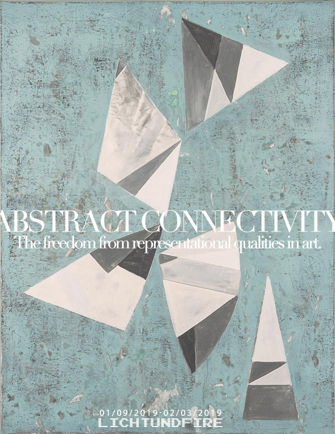 ABSTRACT CONNECTIVITY Show January 2019 @ Lichtundfire