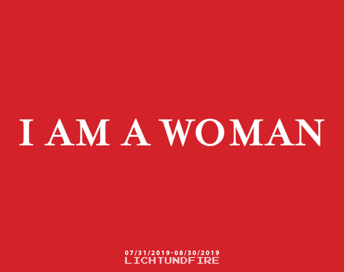 I AM A WOMAN August 2019 @ Lichtundfire
