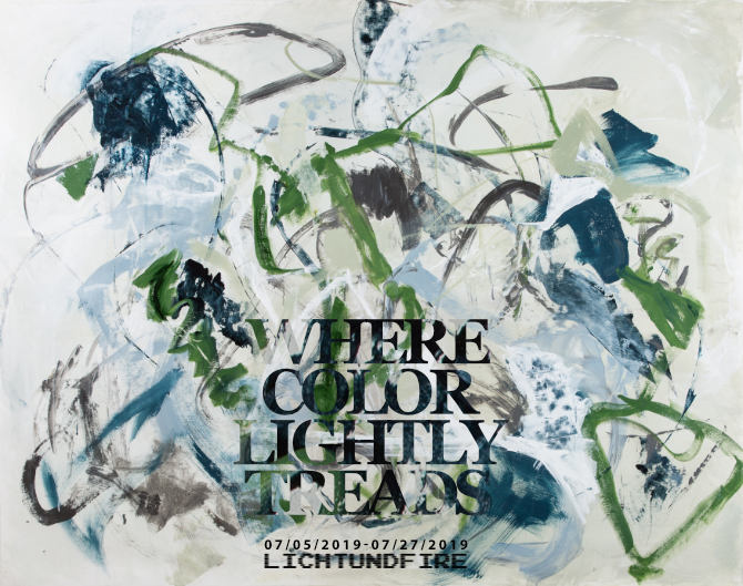 WHERE COLOR LIGHTLY TREADS July 2019 @ Lichtundfire