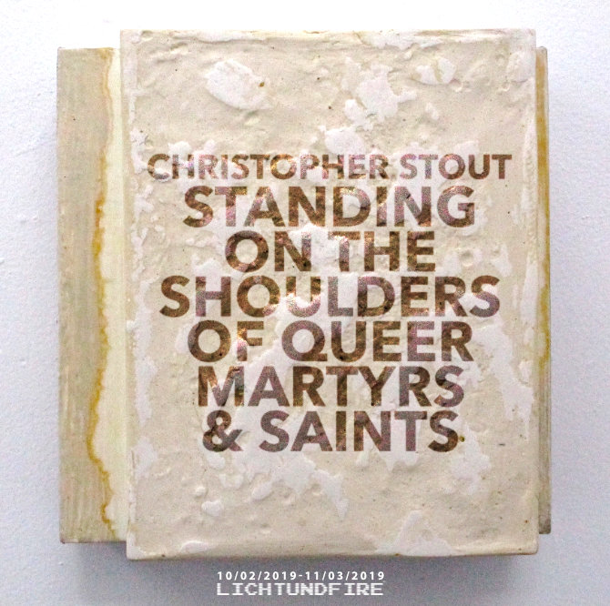 STANDING ON THE SHOULDERS OF QUEER MARTYRS & SAINTS by CHRISTOPHER STOUT October 2019-@-Lichtundfire