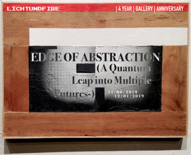 EDGE OF ABSTRACTION 4 YEAR GALLERY ANNIVERSARY SHOW November 2019 @ Lichtundfire
