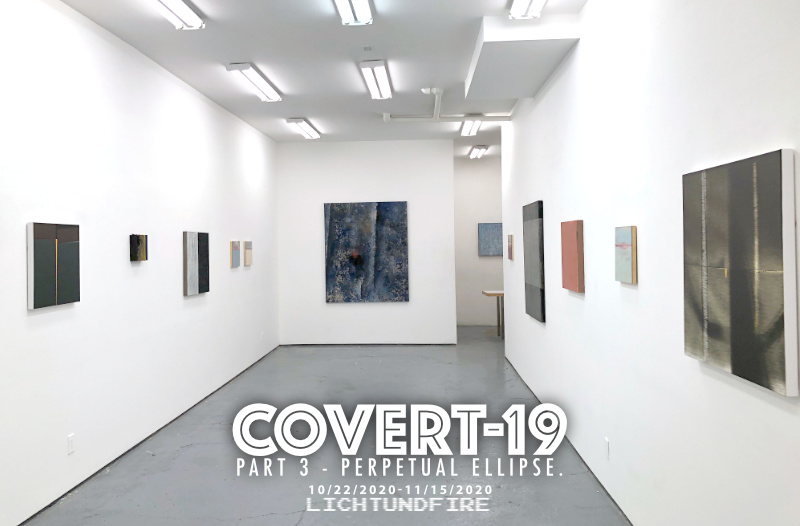 COVERT-19 Part 3 - Perpetual Ellipse October 2020 @ Lichtundfire