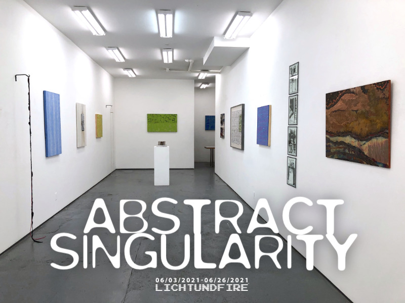 ABSTRACT SINGULARITY June 2021 @ Lichtundfire